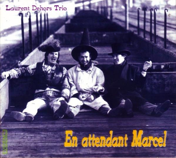 Laurent Dehors Trio - En attendant Marcel