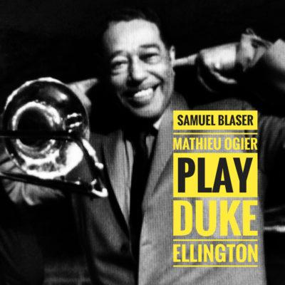 Samuel Blaser & Mathieu Ogier play  Ellington